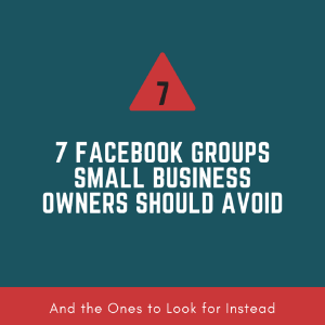 7 Facebook Groups small business owners should avoid